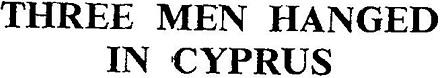 Three Men Hanged in Cyprus